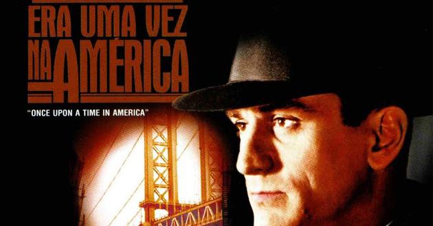 Era uma vez na América, de Sergio Leone, (1984)